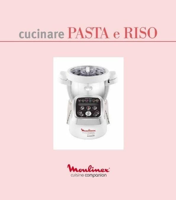 """Nuovo ricettario: """"Cucinare Pasta e Riso"""" per Cuisine, i-Companion e XL Moulinex"""